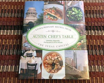 Austin Chefs Table: Extraordinary Recipes from the Texas Capital